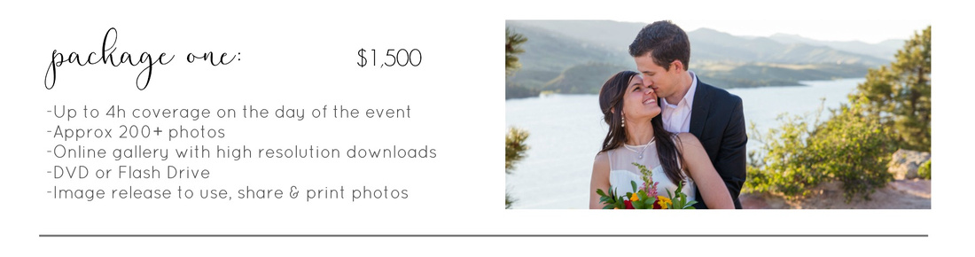 Wedding Photography by Vanessa Houk, Package One $1,500 -Up to 4h coverage on the day of the event -Approx 200+ photos -Online gallery with high resolution downloads -DVD or Flash Drive -Image release to use, share & print photos